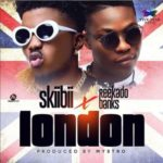 SkiiBii – London ft. Reekado Banks [New Song]