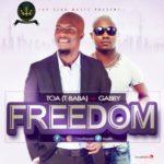 TOA – Freedom ft. Gabby