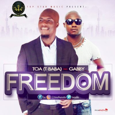 [Music + Video] TOA Ft. Gabby – Freedom
