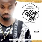 Veezy Valentino – Follow Me (Prod. by Sunnex)
