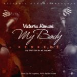 Victoria Kimani – Kenkede (My Body) [New Song]