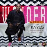 Kayus – Wonder (Prod. by Sammy Tex)