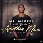 Mr. Mageek – Another Man