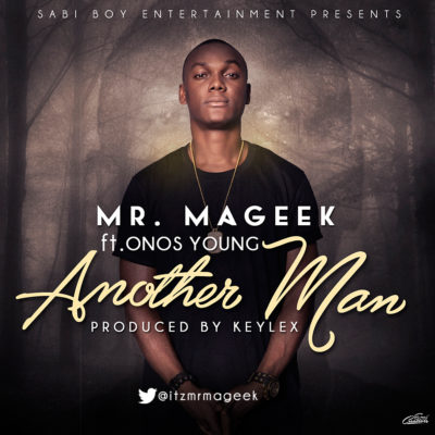 [Music] Mr. Mageek – Another Man