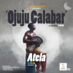 Atela – Ojuju Calabar ( Prod. By Tspize )