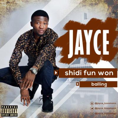 [Music] Jayce – Shidi Funwon + Balling