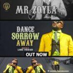 Mr Zoyla – Dance Sorrow Away [New Video]