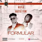 Weflo – Formular ft. Oritse Femi (Prod. By Killertunes)
