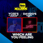 "Ycee's ""Juice"" Vs Davido's ""If""… Which Are You Feeling Right Now ?"