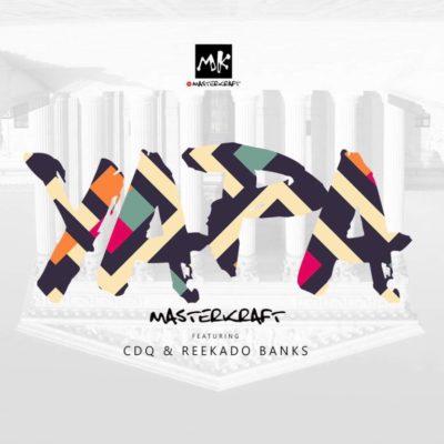 [Music] Masterkraft Ft. CDQ x Reekado Banks – Yapa