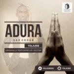 Tolazee – Adura (Sax Cover)