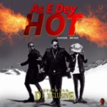 DJ Xclusive – As E Dey Hot f. Mr Eazi & Flavour [New Song]