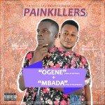 Painkillers – Ogene + Mbada