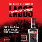 LAGOS GET READY! SMIRNOFF HOUSE PRESENTS THE BIGGEST BEACH PARTY YET!