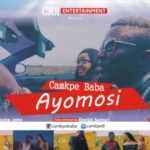 VIDEO: Camkpe Baba – Ayomosi
