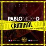 Pablo Vicky-D – Criminal