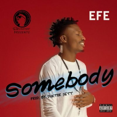Image result for Efe – Somebody (prod by Duktor Sett)