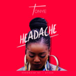 VIDEO: Tonye – Headache