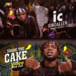 VIDEO | AUDIO: IC OmoAllen – Share The Cake
