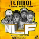 Teniboi – Never Loose Faith ft. Jumabee x Ms Chief x Pele Pele (Prod. By Stunna)