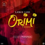 VIDEO: Leke Lee – Orimi