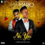Ma Mario – Na You ft. Oritse Femi
