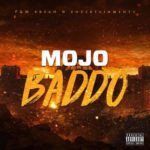 VIDEO: Mojo – Baddo