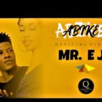 VIDEO: Mr EJ – Abike