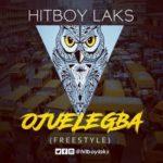 Hitboy Laks – Ojuelegba (Freestyle)