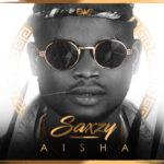 VIDEO   AUDIO: Saxzy –  Aisha