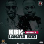 KBK – Lakata Boo ft. Durella