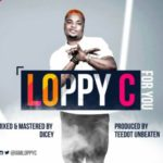 Loppy C – For You (Prod. Teedot Unbeaten)