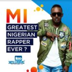 Is MI Abaga The Greatest Nigerian Rapper Ever?
