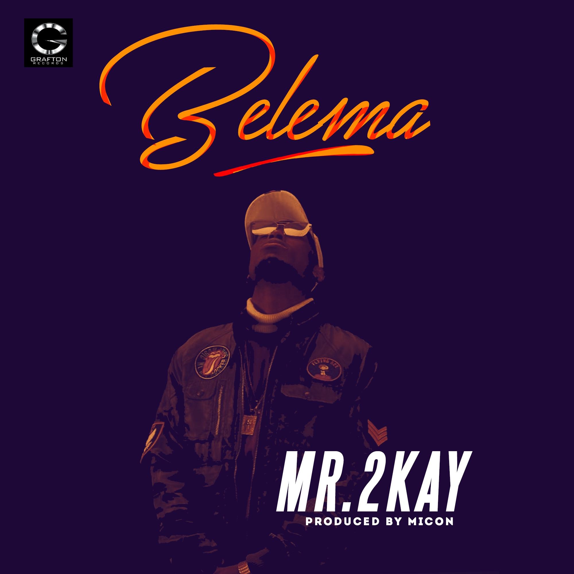"[VIDEO]: Mr. 2Kay – ""Belema"""