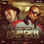 VIDEO: Paladin x Nero – Murder Dem Bad