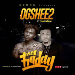 OGShee2 – La La Le Friday ft. Jumabee