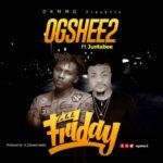 OGShee2 – La La Le Friday ft. Jumabee