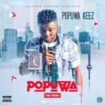 VIDEO: Popuwa Keez – Popuwa
