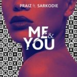 Praiz – Me & You ft. Sarkodie [New Song]