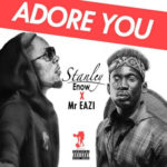 Stanley Enow – Adore You ft. Mr Eazi [New Song]