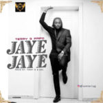 Terry G Papo – Jaye Jaye [New Song]
