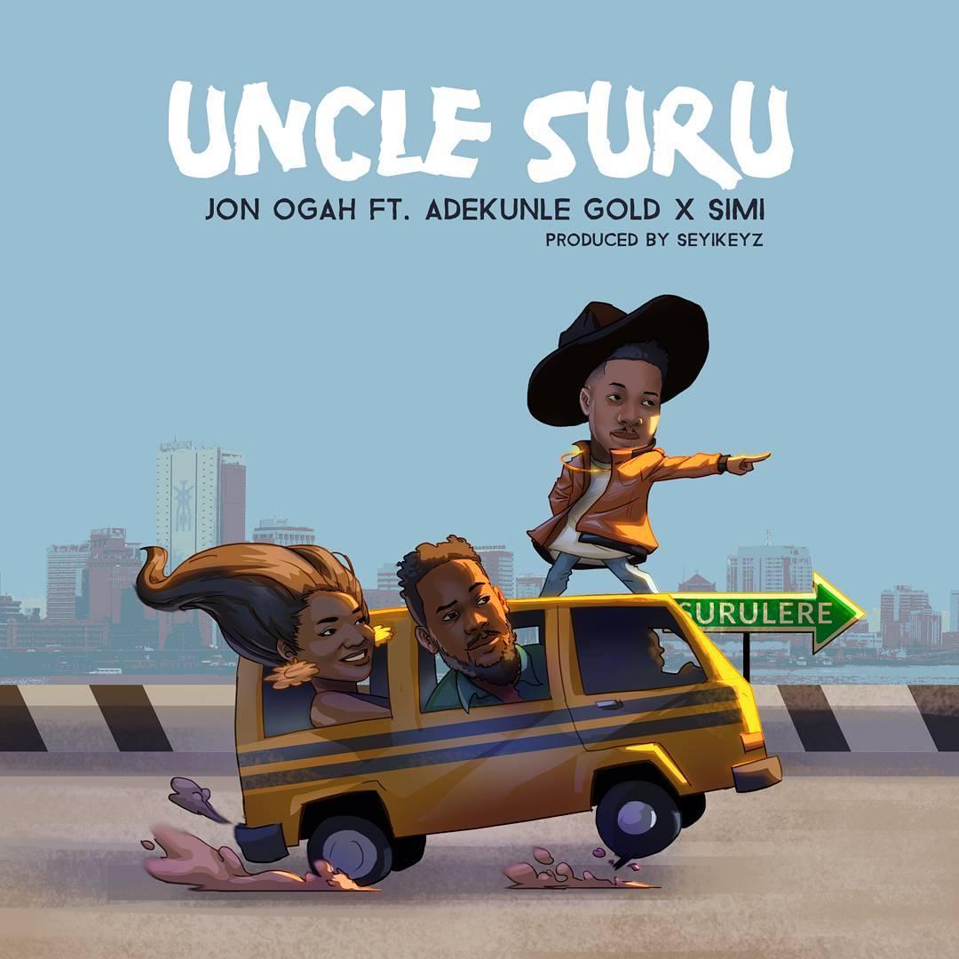 Mp3 Download Jon Ogah - Uncle Suru f. Adekunle Gold & Simi[New Song