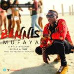 Mufaya – Bannis (Prod. By KezyKlef)