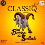 ClassiQ – Barka Da Sallah [New Song]