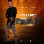 Holla Boi – Faaji (Mixed & Mastered by Suka Sounds)