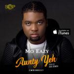 Mo Eazy – Aunty Yeh