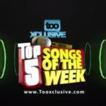 Davido 'Like Dat', Runtown 'Energy', Small Doctor 'This Year' For TooXclusive Top 5 Songs Of The Week