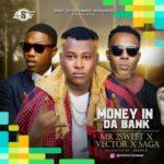Mr 2Sweet – Money In The Bank ft. Vector x Saga