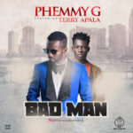 Phemmy G – BADMAN ft. Terry Apala + LEEKAKU