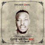 Tony Yankee – Give Me Da Mic
